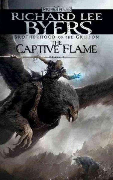 The Captive Flame: Brotherhood of the Griffon, Book I (Paperback)