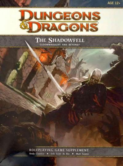The Shadowfell: Gloomwrought and Beyond: Roleplaying Game Supplement (Game)
