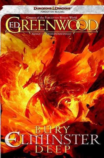 Forgotten Realms: Bury Elminster Deep: The Sage of Shadowdale (Paperback)