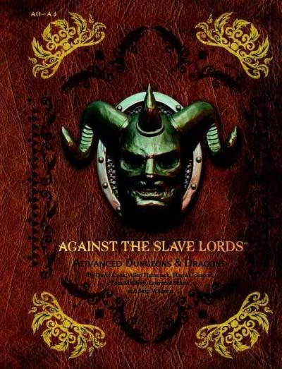Against the Slave Lords: A-Series Classic Adventure Compilation (Hardcover)