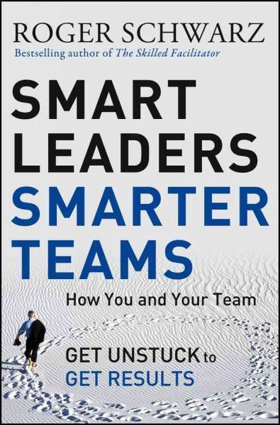 Smart Leaders, Smarter Teams: How You and Your Team Get Unstuck to Get Results (Hardcover) - Thumbnail 0