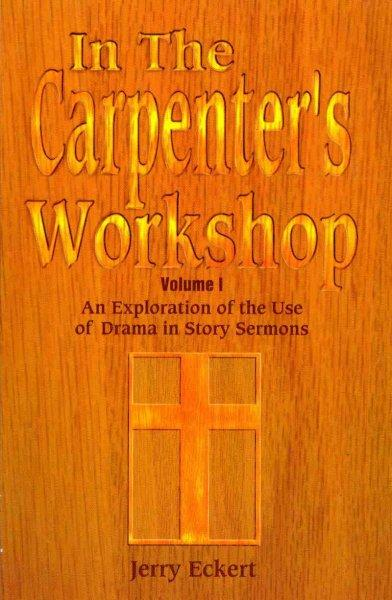 In the Carpenter's Workshop: An Exploration of the Use of Drama in Story Sermons (Paperback)