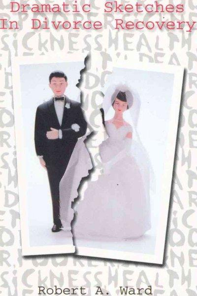Dramatic Sketches in Divorce Recovery (Paperback)