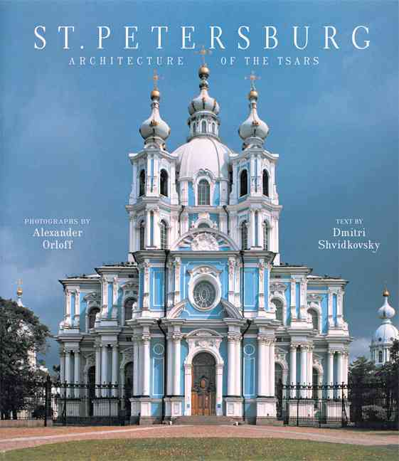 St. Petersburg: Architecture of the Tsars (Hardcover)