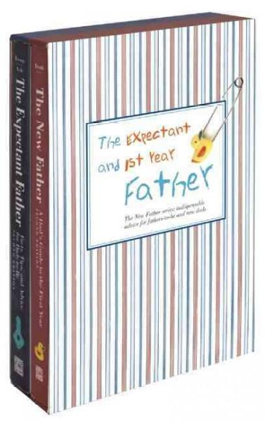 The Expectant Father / The New Father: Facts, Tips, and Advice for Dads-to-be/ a Dad's Guide to the First Year (Paperback)