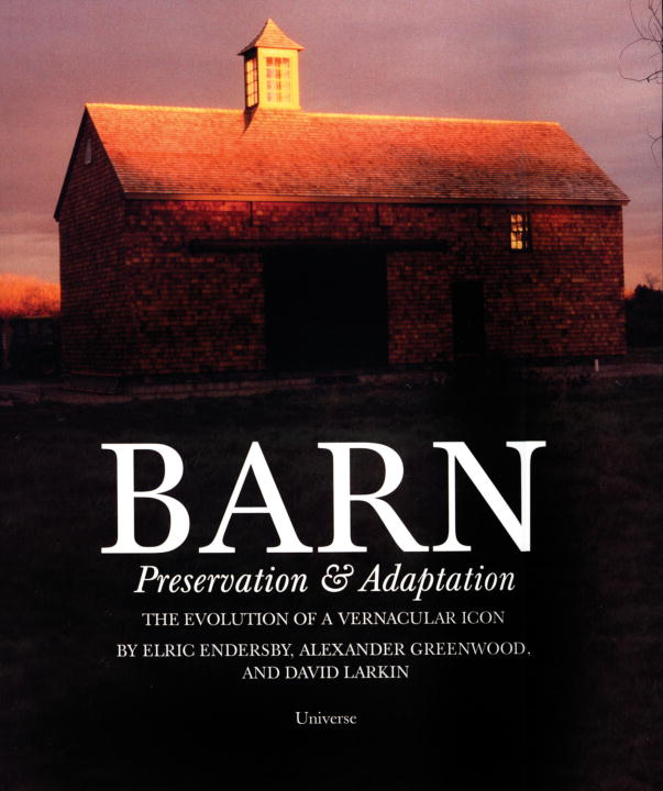 Barn: Preservation & Adaptation : The Evolution of a Vernacular Icon (Paperback)