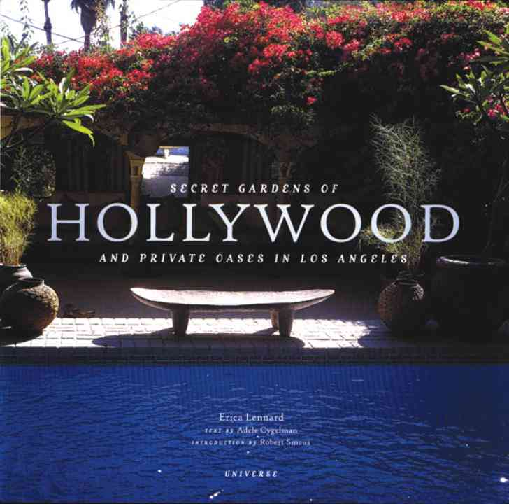 Secret Gardens of Hollywood: And Private Oases in Los Angeles (Hardcover)