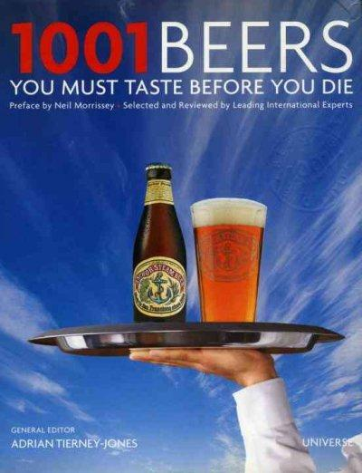 1001 Beers You Must Taste Before You Die (Hardcover)