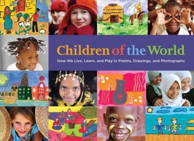 Children of the World: How We Live, Learn, and Play in Poems, Drawings, and Photographs (Hardcover)