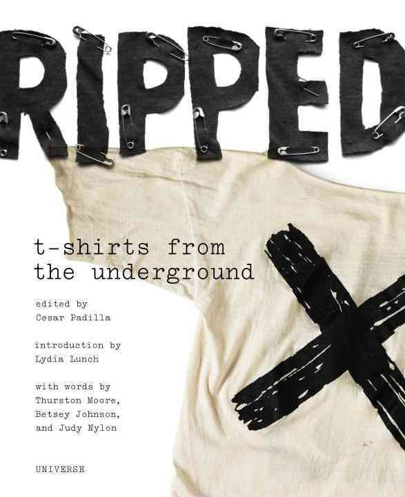 Ripped: T-Shirts from the Underground (Paperback)