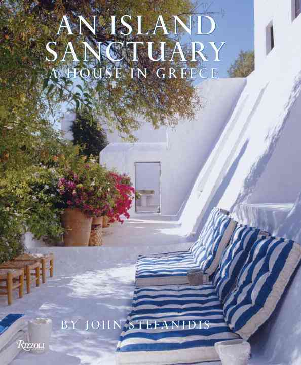 An Island Sanctuary: A House in Greece (Hardcover)
