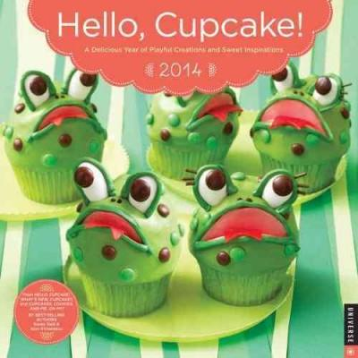 Hello, Cupcake! 2014 Calendar: A Delicious Year of Playful Creations and Sweet Inspirations (Calendar)