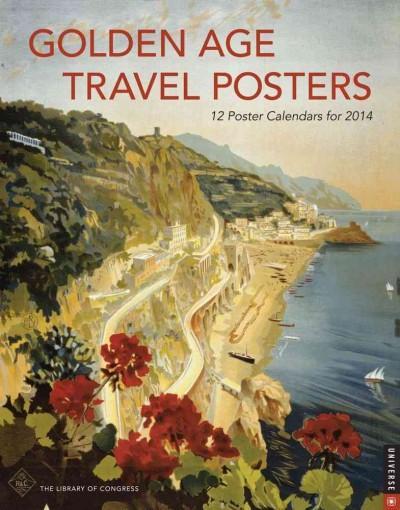 Golden Age Travel Posters: 12 Poster Calendars for 2014 (Calendar)