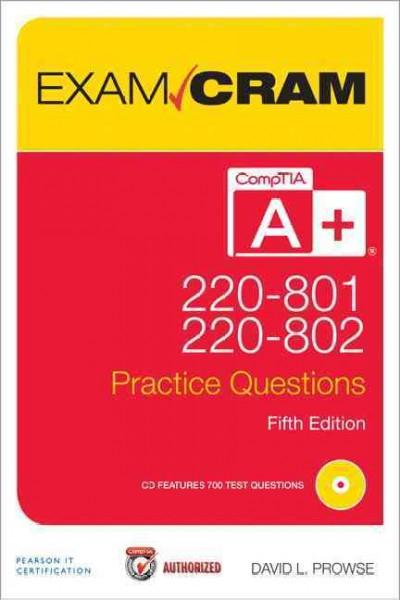 Comptia A+ 220-801 and 220-802 Authorized Practice Questions Exam Cram (Paperback)