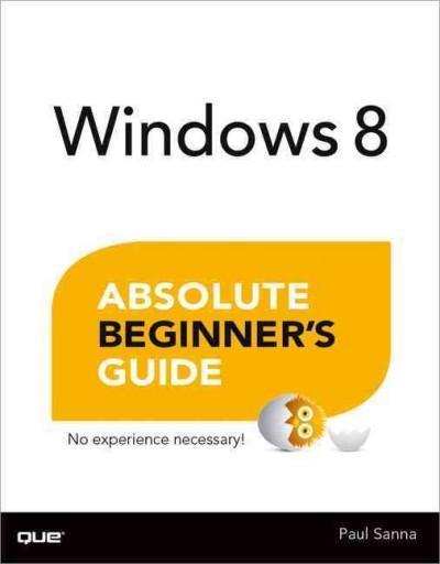 Windows 8 Absolute Beginner's Guide (Paperback)