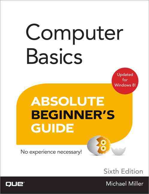 Computer Basics Absolute Beginner's Guide, Windows 8 Edition (Paperback)