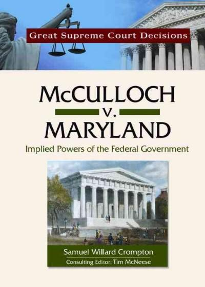 McCulloch V. Maryland: Implied Powers of the Federal Government (Hardcover)