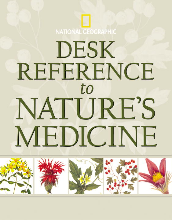 National Geographic Desk Reference to Nature's Medicine (Hardcover)