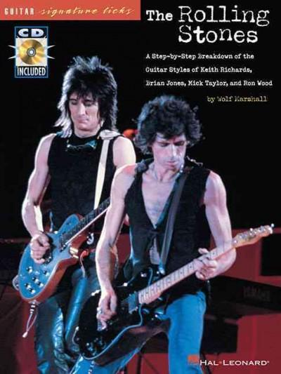 Rolling Stones: A Step-By-Stp Breakdown of the Guitar Styles of Keith Richards, Brian Jones, Mick Taylor, and Ron Wood