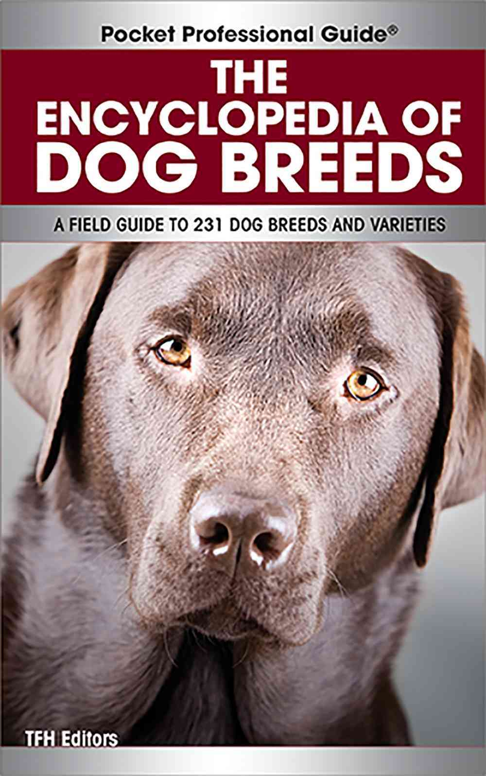 The Encyclopedia of Dog Breeds: A Field Guide to 231 Dog Breeds and Varieties (Paperback)