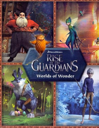 Rise of the Guardians Worlds of Wonder (Hardcover)