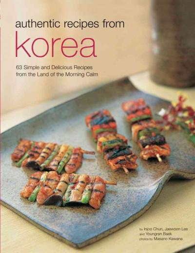 Authentic Recipes From Korea (Hardcover)