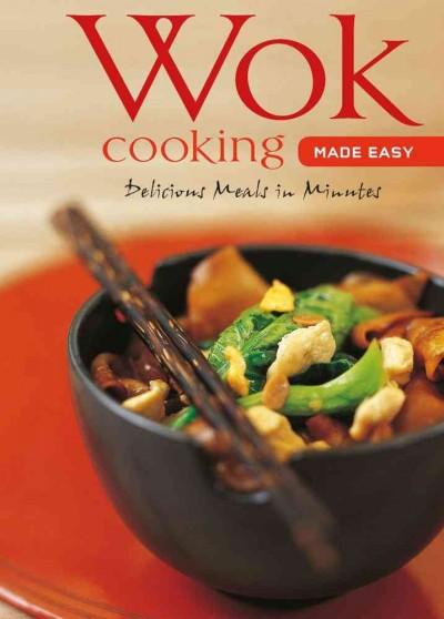 Wok Cooking Made Easy: Delicious Meals in Minutes (Hardcover) - Thumbnail 0