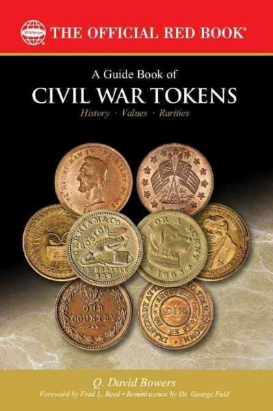 A Guide Book of Civil War Tokens: Patriotic Tokens and Store Cards, 1861-1865 and Related Issues: History, Values... (Paperback)
