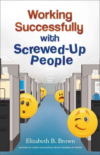 Working Successfully with Screwed-Up People (Paperback)