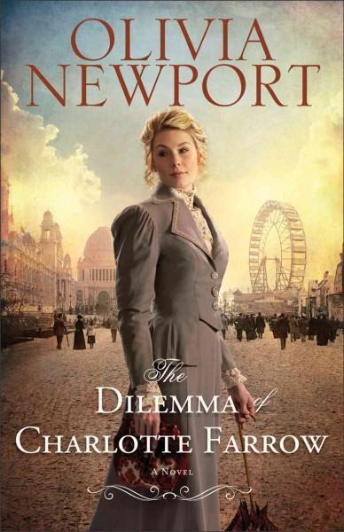 The Dilemma of Charlotte Farrow: A Novel (Paperback)