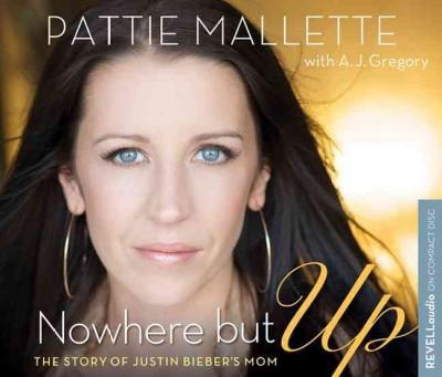 Nowhere but Up: The Story of Justin Bieber's Mom (CD-Audio)