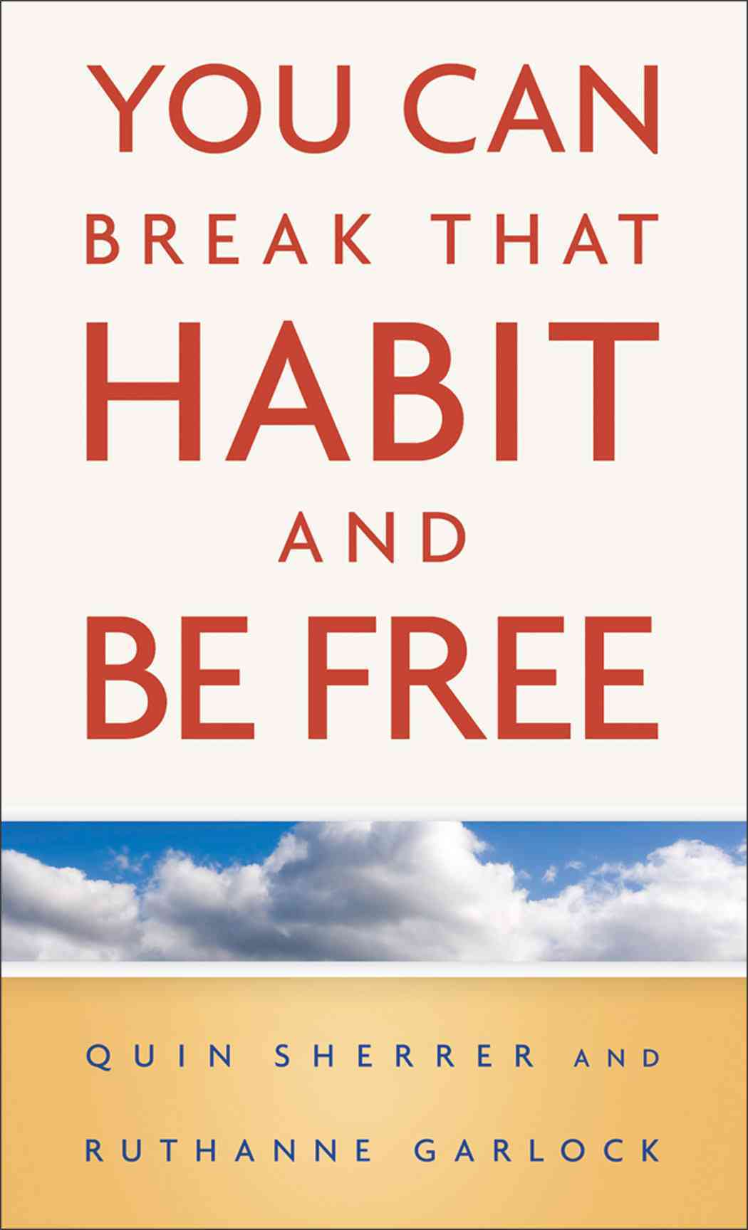 You Can Break That Habit and Be Free (Paperback)