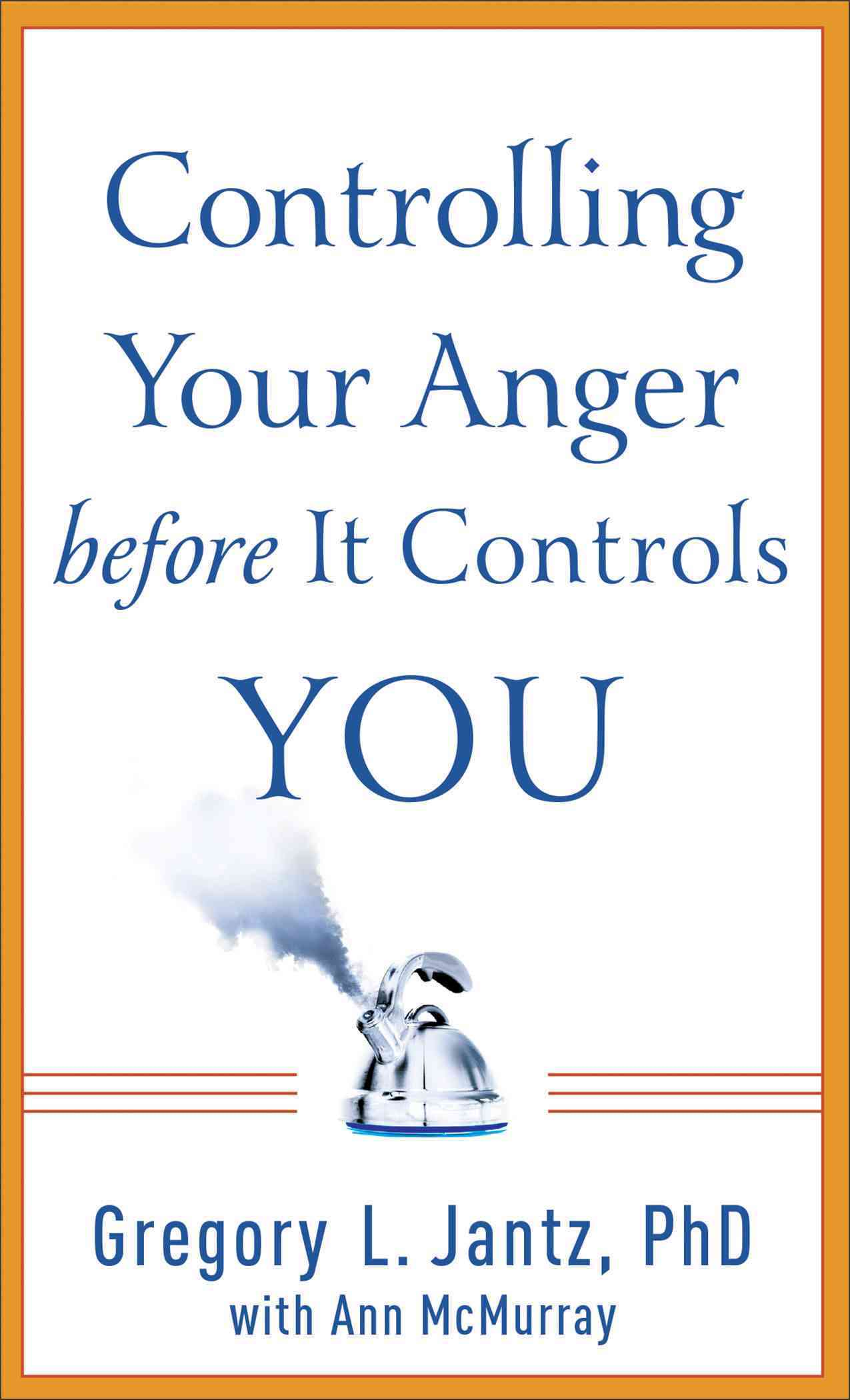 Controlling Your Anger Before It Controls You (Paperback)