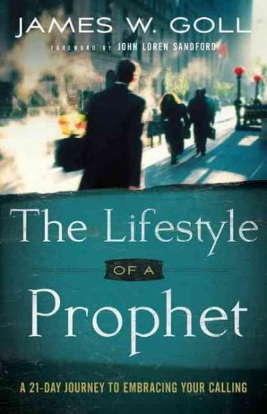 The Lifestyle of a Prophet: A 21-Day Journey to Embracing Your Calling (Paperback)
