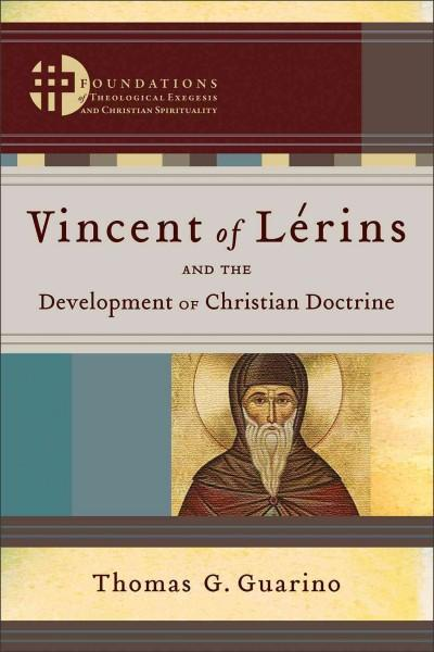 Vincent of Lerins and the Development of Christian Doctrine (Paperback)
