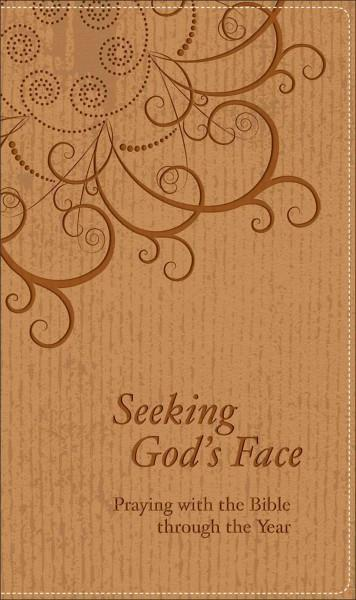 Seeking God's Face: Praying with the Bible Through the Year (Paperback)