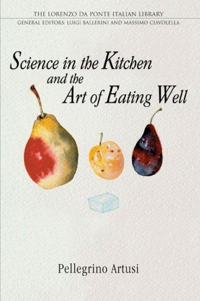 Science in the Kitchen and the Art of Eating Well (Paperback)