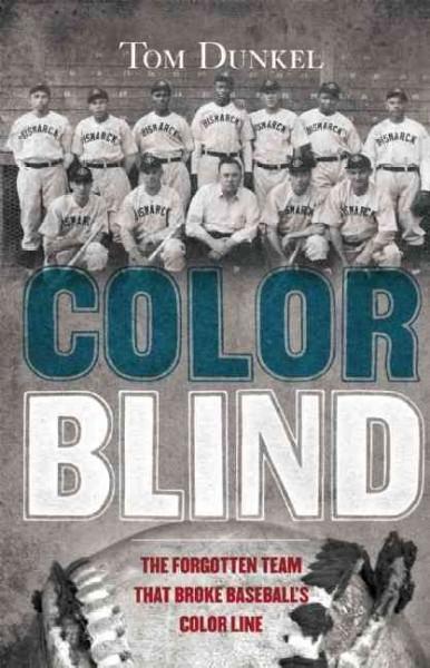 Color Blind: The Forgotten Team That Broke Baseball's Color Line (Hardcover)