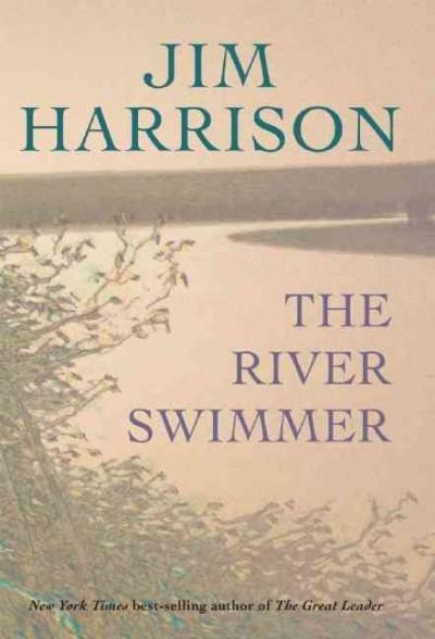 The River Swimmer: Novellas (Hardcover)