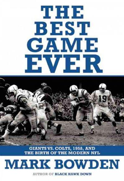 The Best Game Ever: Giants Vs. Colts, 1958, and the Birth of the Modern NFL (Paperback)