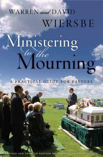Ministering to the Mourning: A Practical Guide for Pastors, Church Leaders, and Other Caregivers (Paperback)