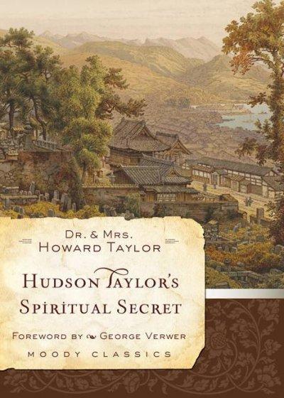 Hudson Taylor's Spiritual Secret (Paperback)