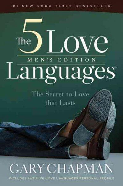 The Five Love Languages Men's Edition: The Secret to Love That Lasts (Paperback)