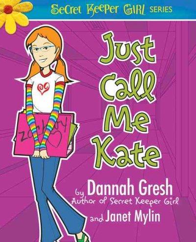 Just Call Me Kate (Paperback)
