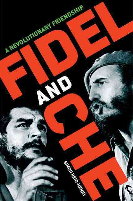 Fidel and Che: A Revolutionary Friendship (Hardcover)