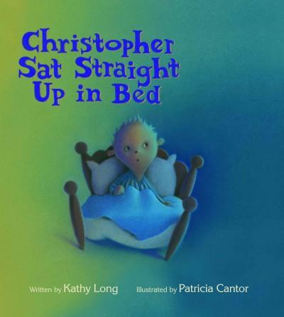 Christopher Sat Straight Up in Bed (Hardcover)