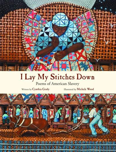 I Lay My Stitches Down: Poems of American Slavery (Hardcover)