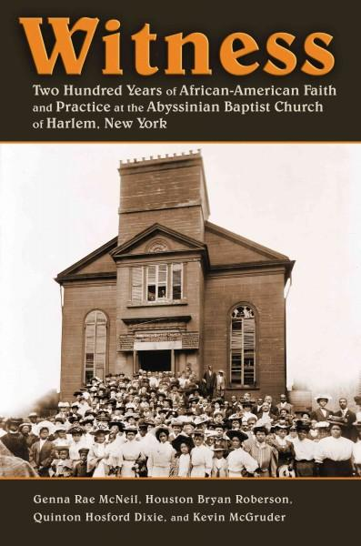 Witness: Two Hundred Years of African-American Faith and Practice at the Abyssinian Baptist Church of Harlem, New... (Hardcover)