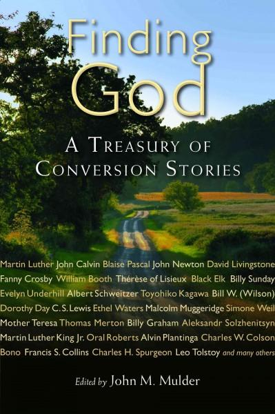 Finding God: A Treasury of Conversion Stories (Paperback)
