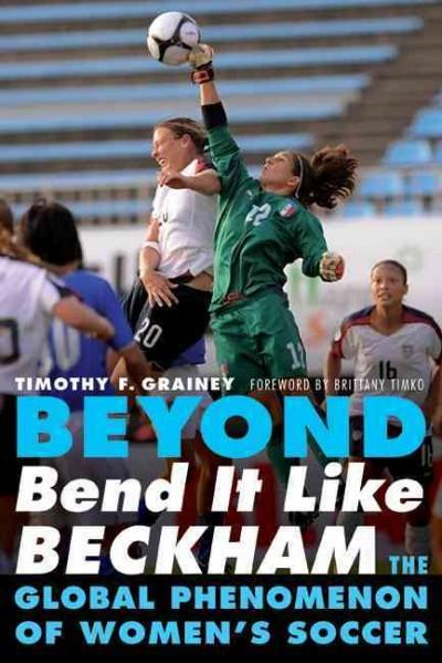 Beyond Bend It Like Beckham: The Global Phenomenon of Women's Soccer (Paperback)